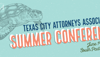 Texas City Attorneys Association Summer Conference